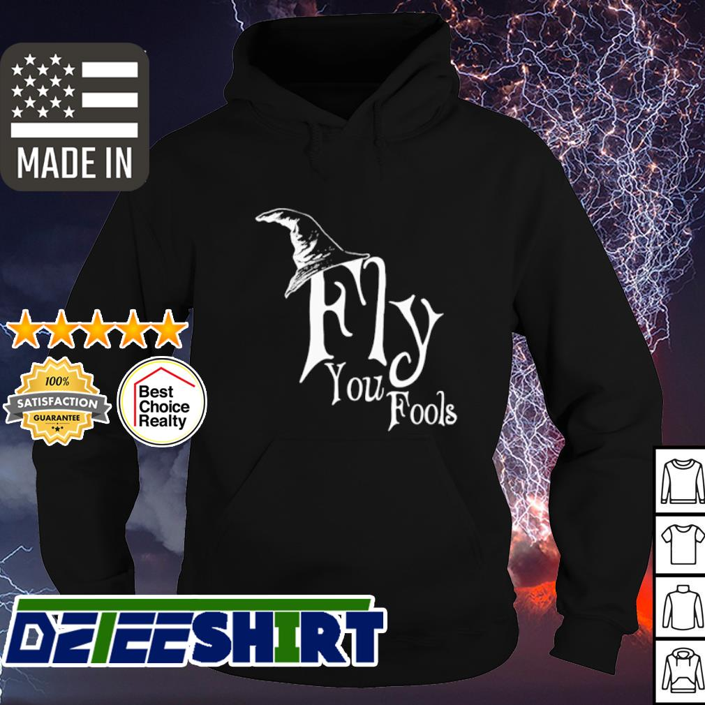 Fly you fools s hoodie