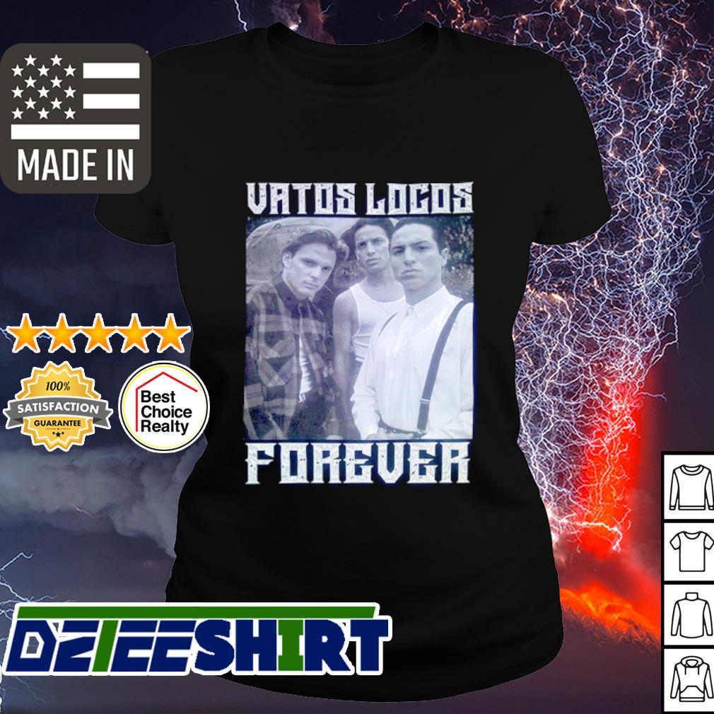 Vatos Locos Forever Shirt ladies tee