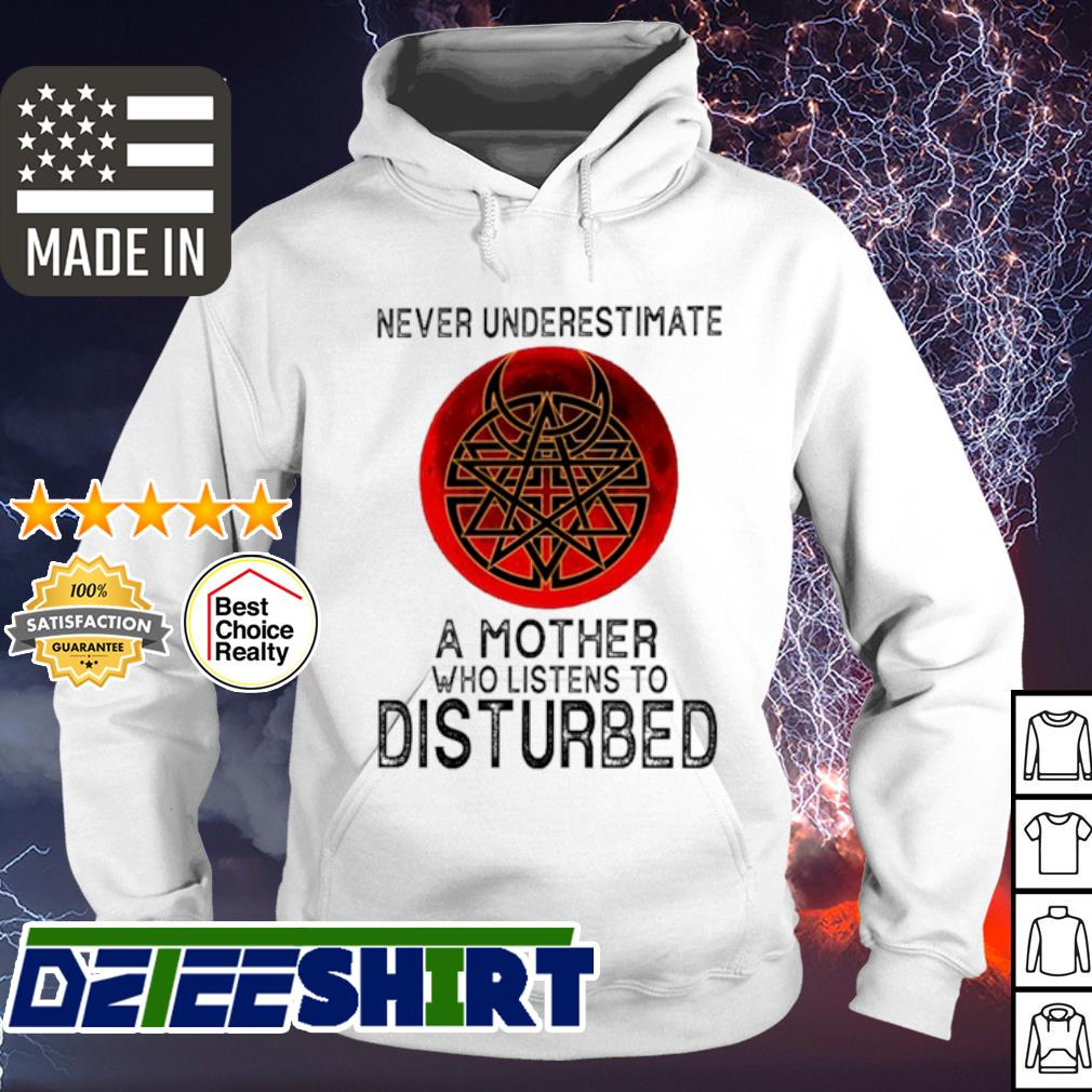 Never underestimate a mother who listens to disturbed sunset s hoodie