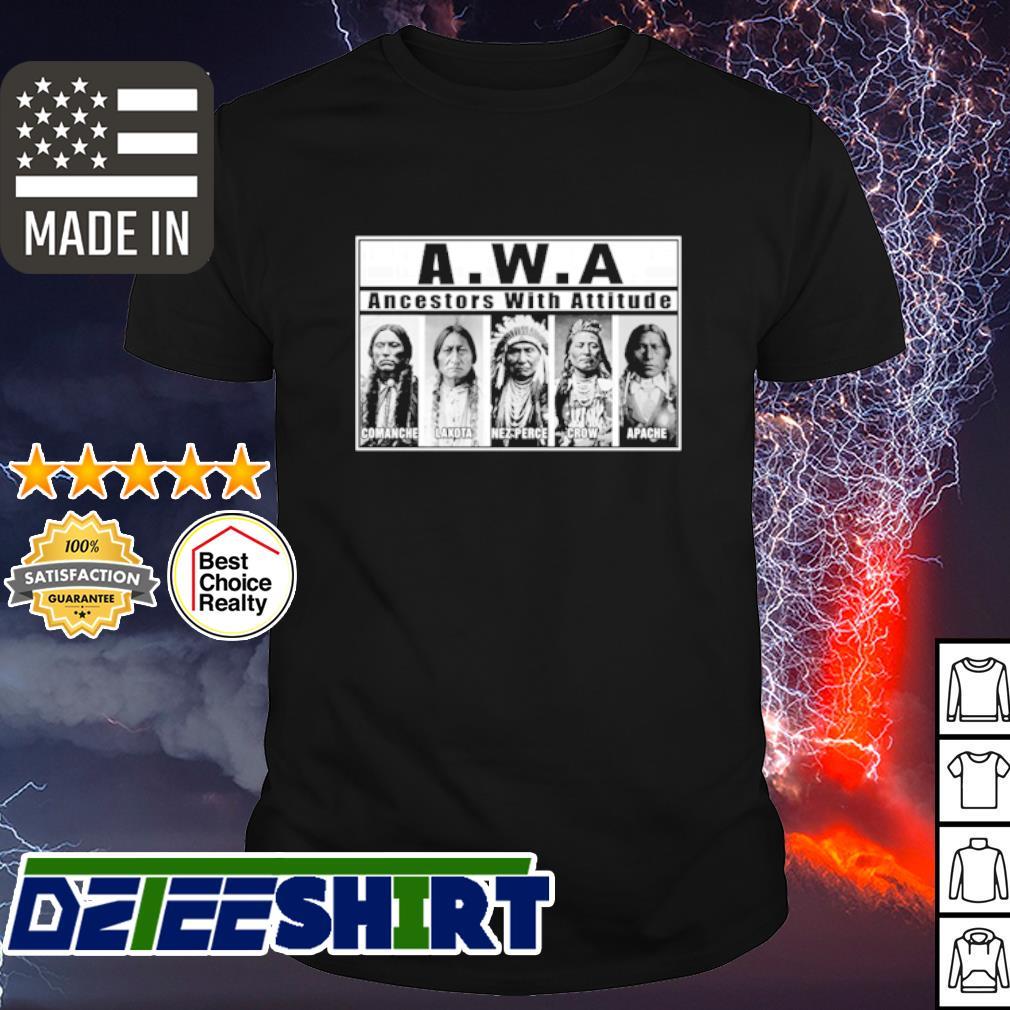 A.W.A Ancestors With Attitude shirt