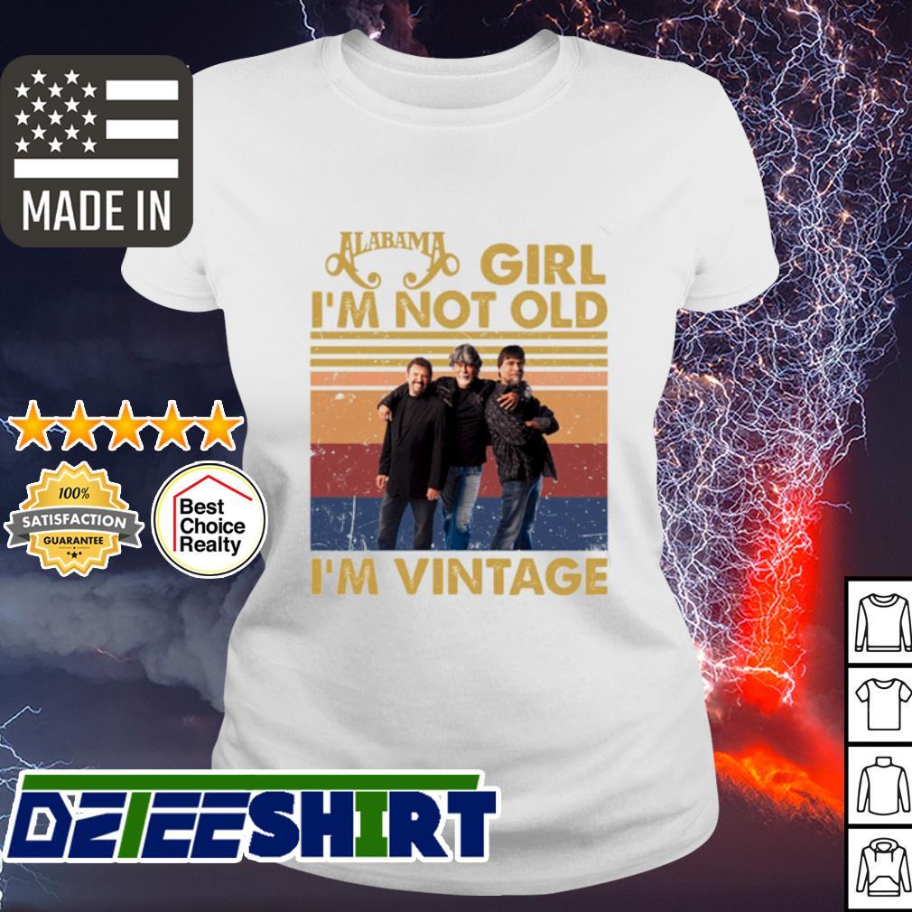 Alabama girl I'm not old I'm Vintage Shir ladies tee