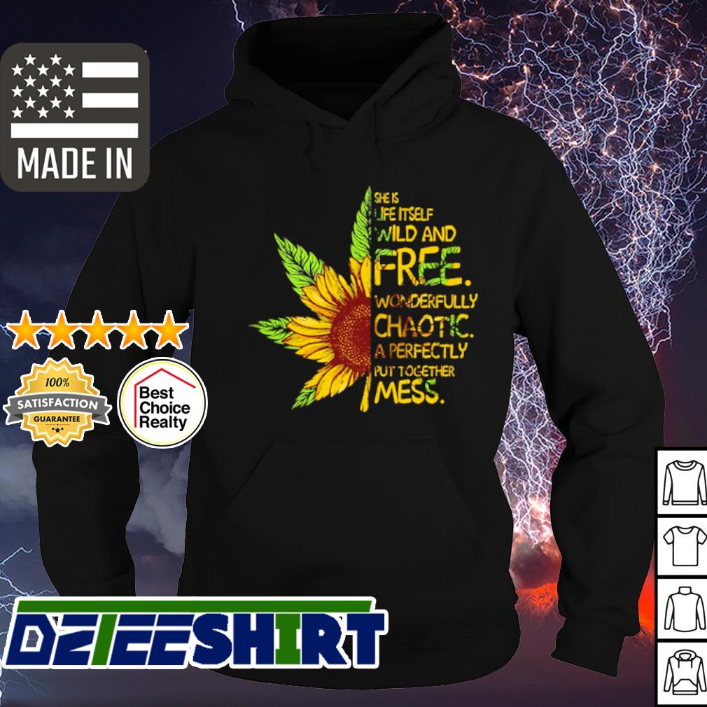 Cannabis sunflower she is life itself wild and free s hoodie