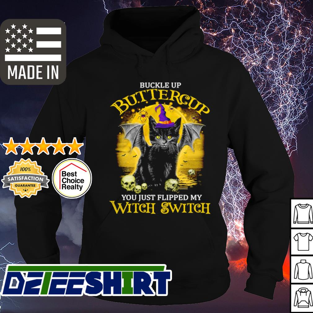 Cat buckle up buttercup you just flipped my witch switch s hoodie