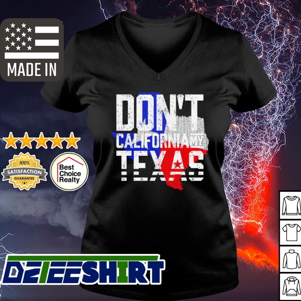 Don't California My Texas s v-neck t-shirt