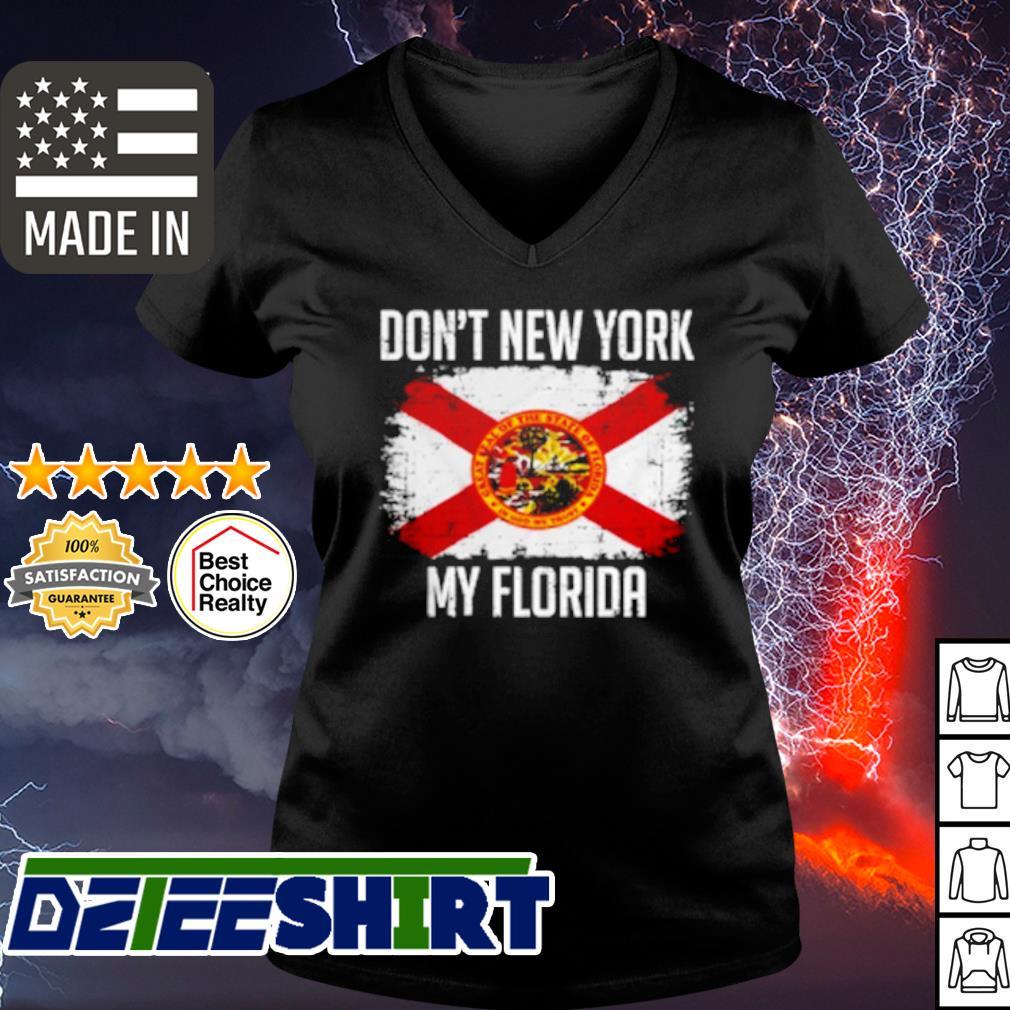 Don't new york my Florida s v-neck t-shirt
