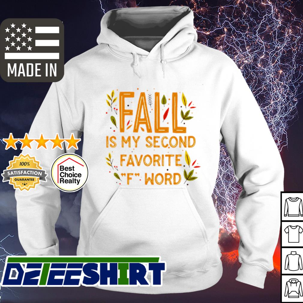 Fall is my second favorite F Word s hoodie