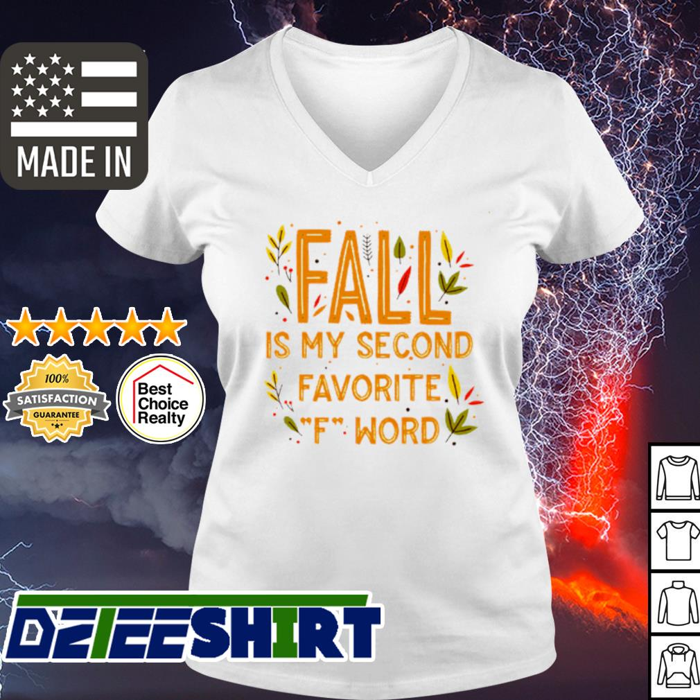 Fall is my second favorite F Word s v-neck t-shirt