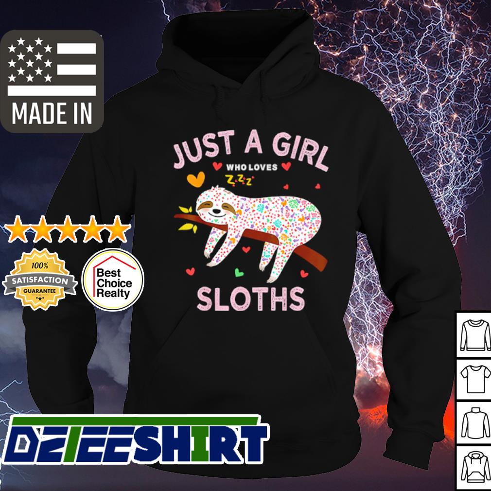 Funny Just a girl who loves sloths s hoodie