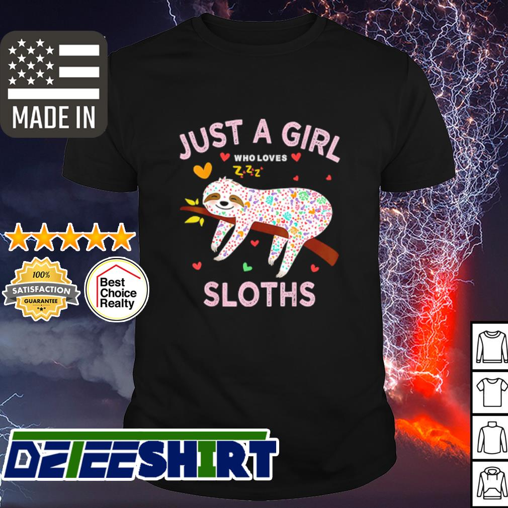 Funny Just a girl who loves sloths shirt