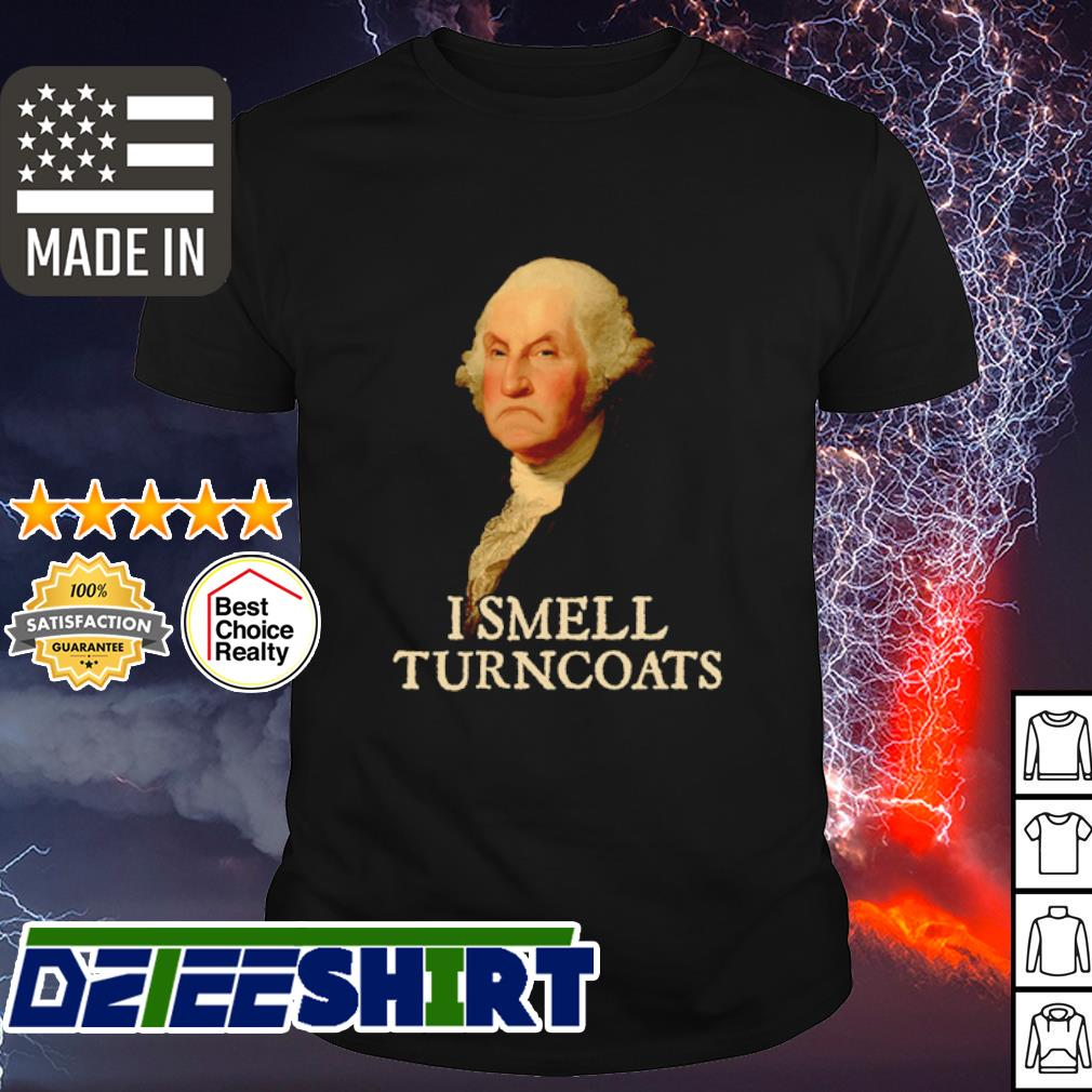 George Washington I smell turncoats shirt