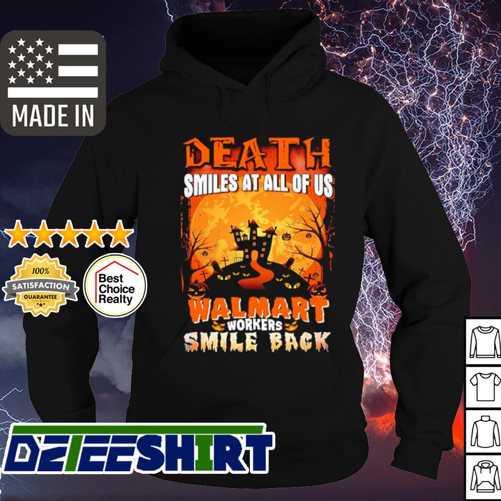 Halloween Death smiles at all of us walmart workers smile back s hoodie