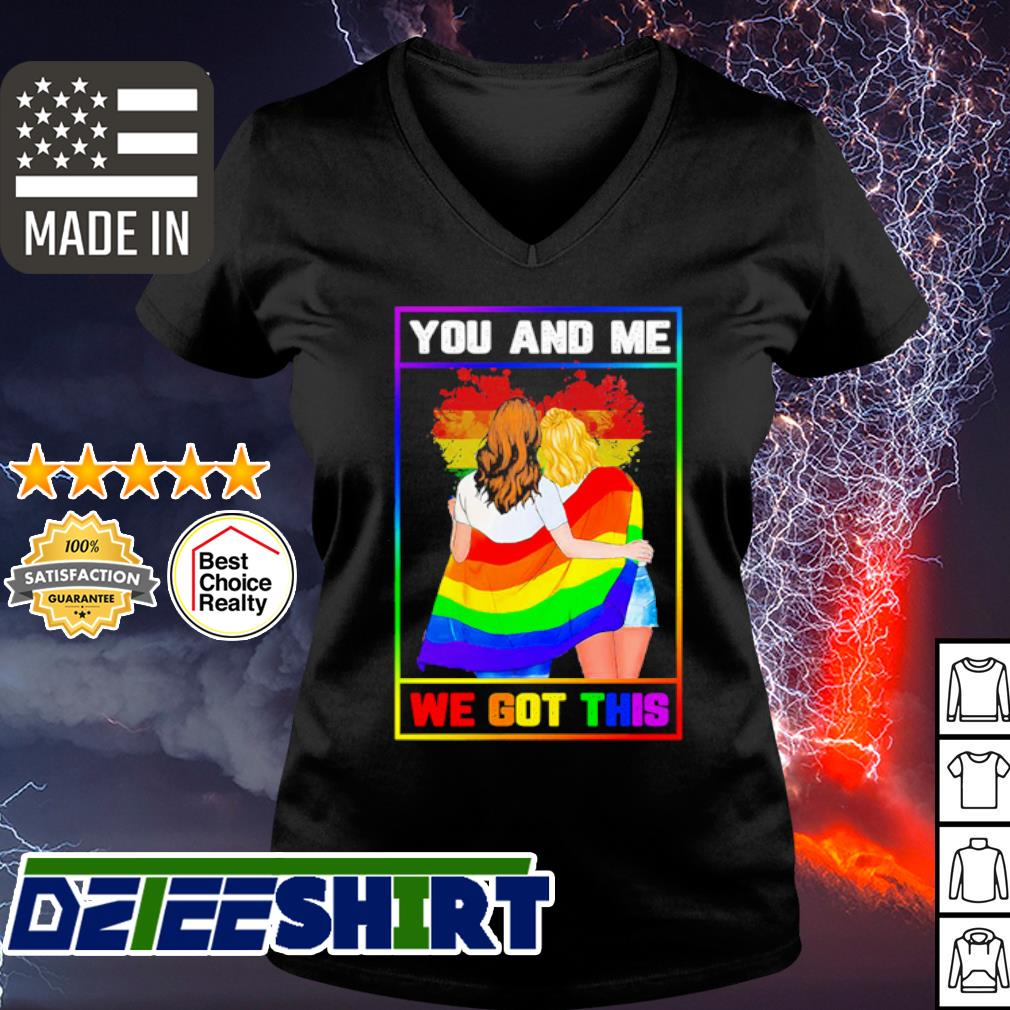 Lgbt Lesbian You And Me We Got This s v-neck t-shirt