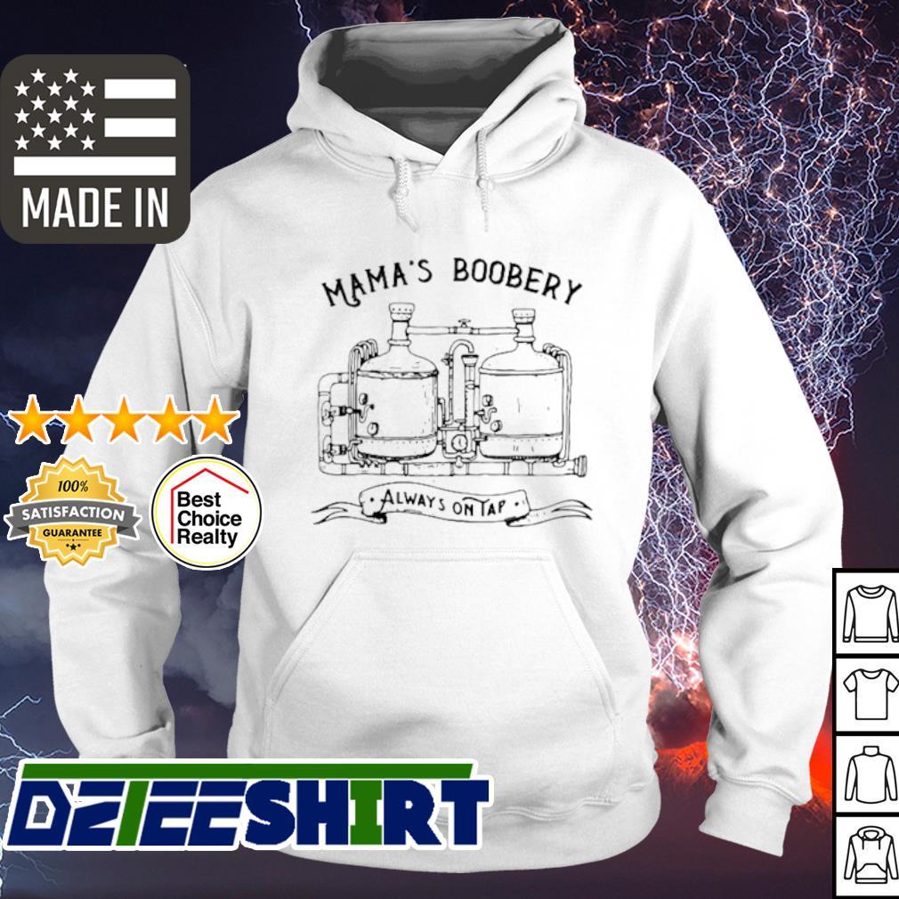 Mama's Boobery Always On Tap s hoodie