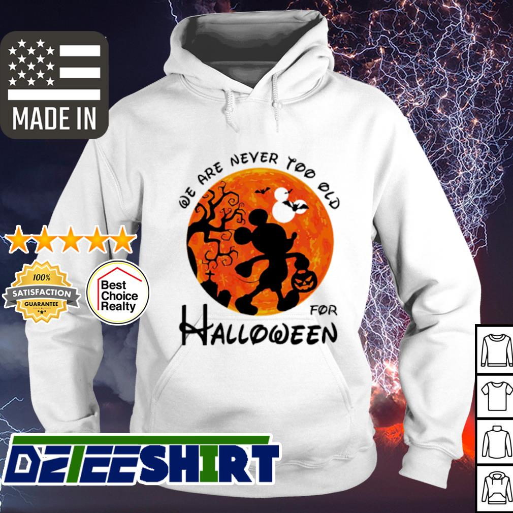 Mickey mouse we are never too old for halloween s hoodie