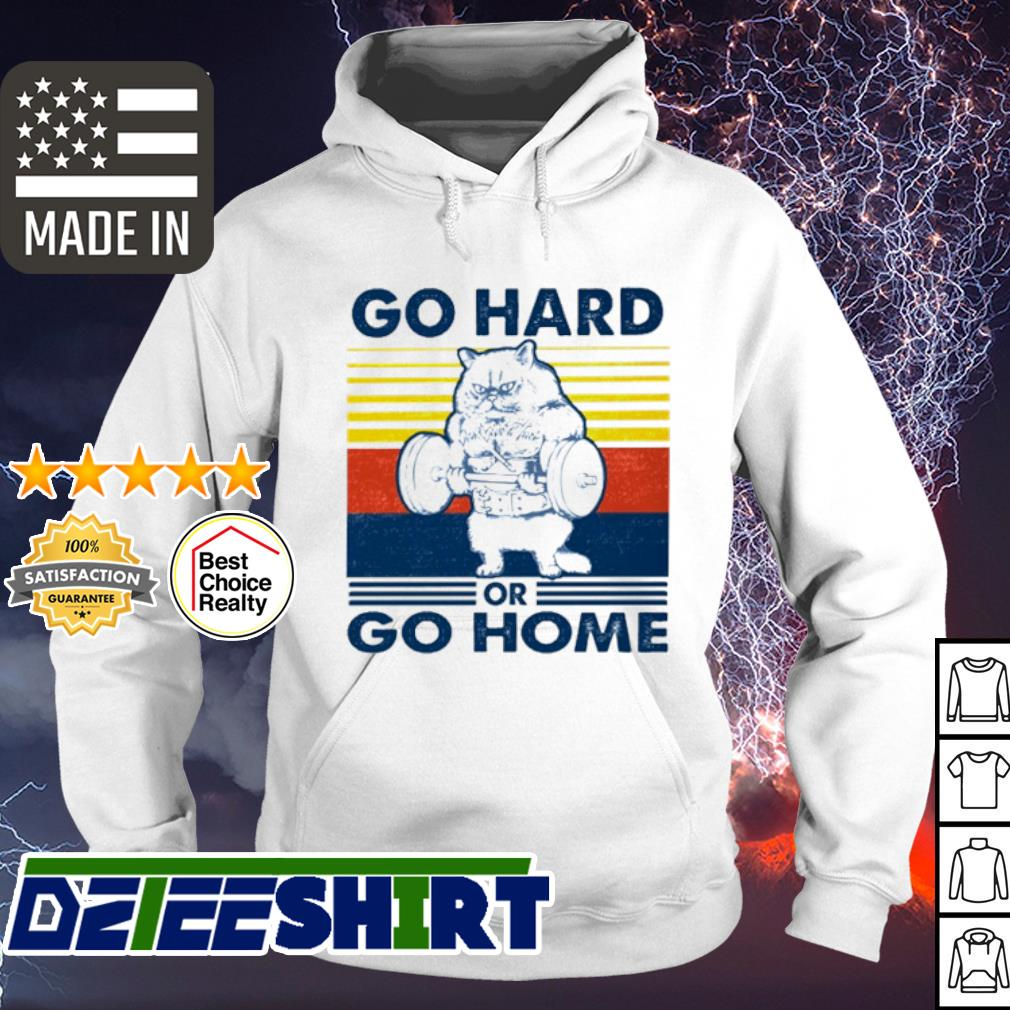 Official Cat gym go hard or go home vintage s hoodie