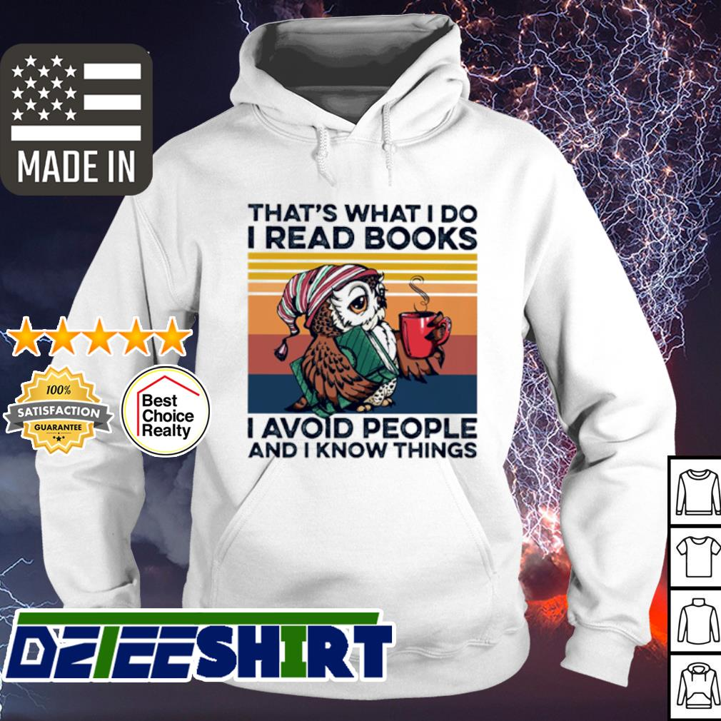 Owl that's what I do I read books I avoid people and I know things vintage s hoodie