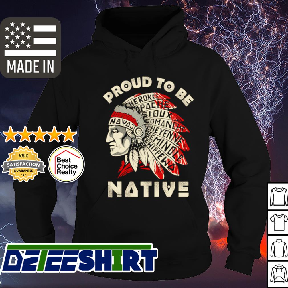 Proud to be Native s hoodie