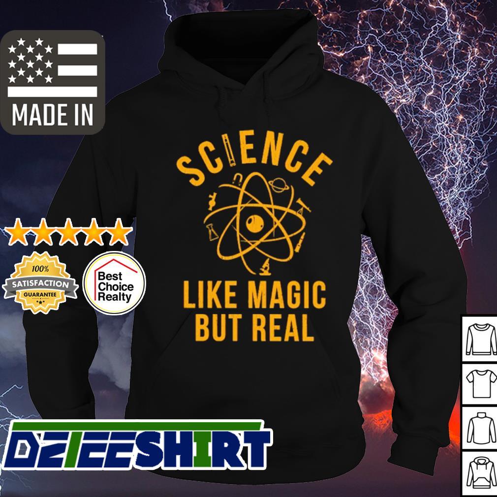 Science Like Magic But Real s hoodie