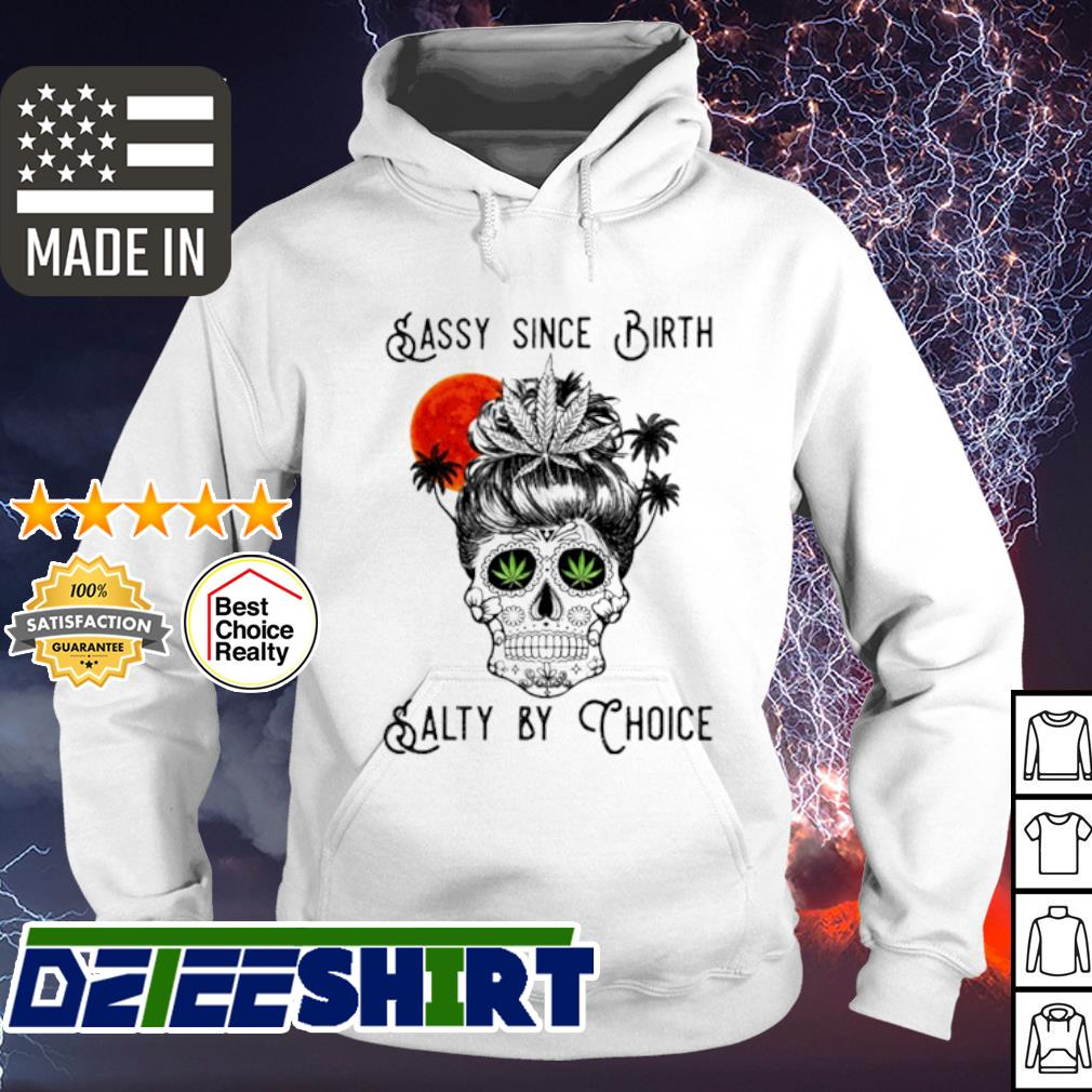 Skull Sasy since birth salty by thoice s hoodie