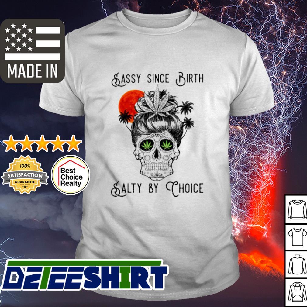 Skull Sasy since birth salty by thoice shirt