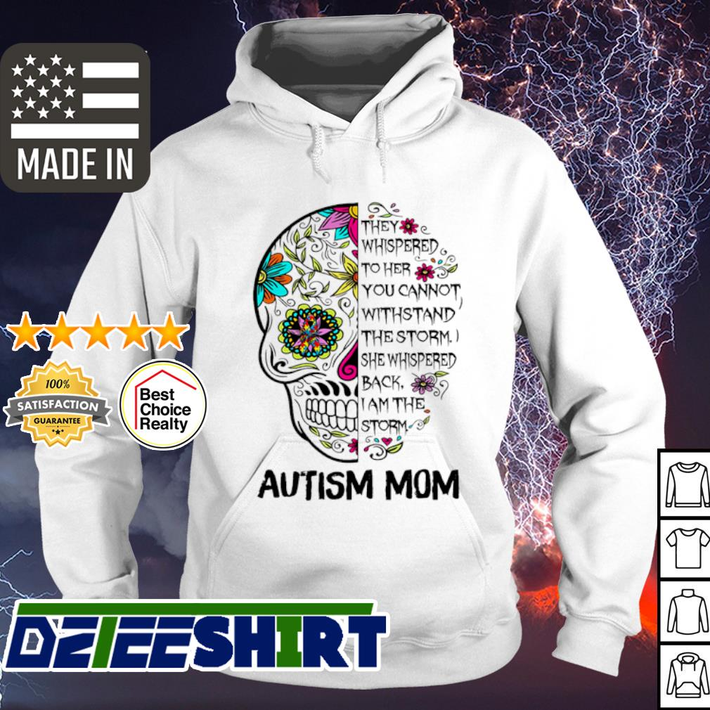 Skull tattoo autism mom they whispered to her you cannot withstand s hoodie