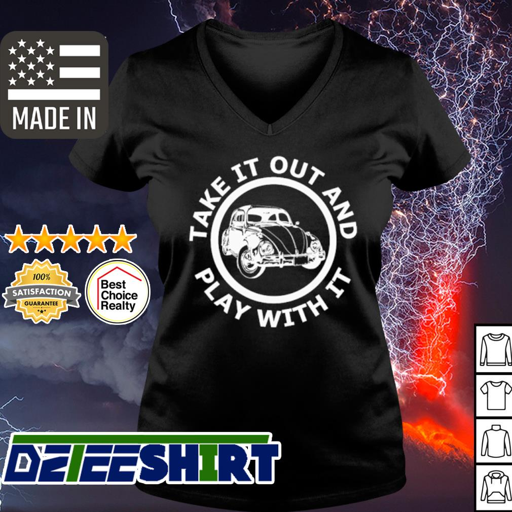 Take it out and play with it s v-neck t-shirt