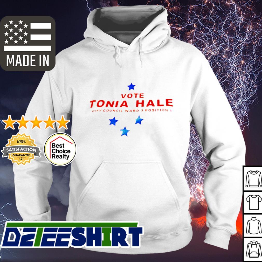 Vote tonia hale city council ward 3 position 1 s hoodie