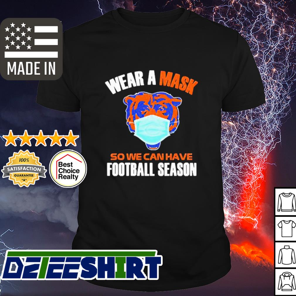 Wear a mask so we can have football season shirt