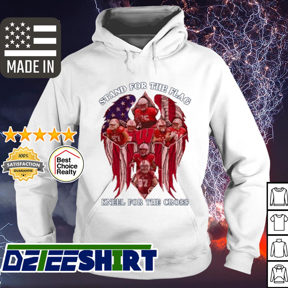 Wisconsin Badgers Stand for the flag kneel for the cross s hoodie