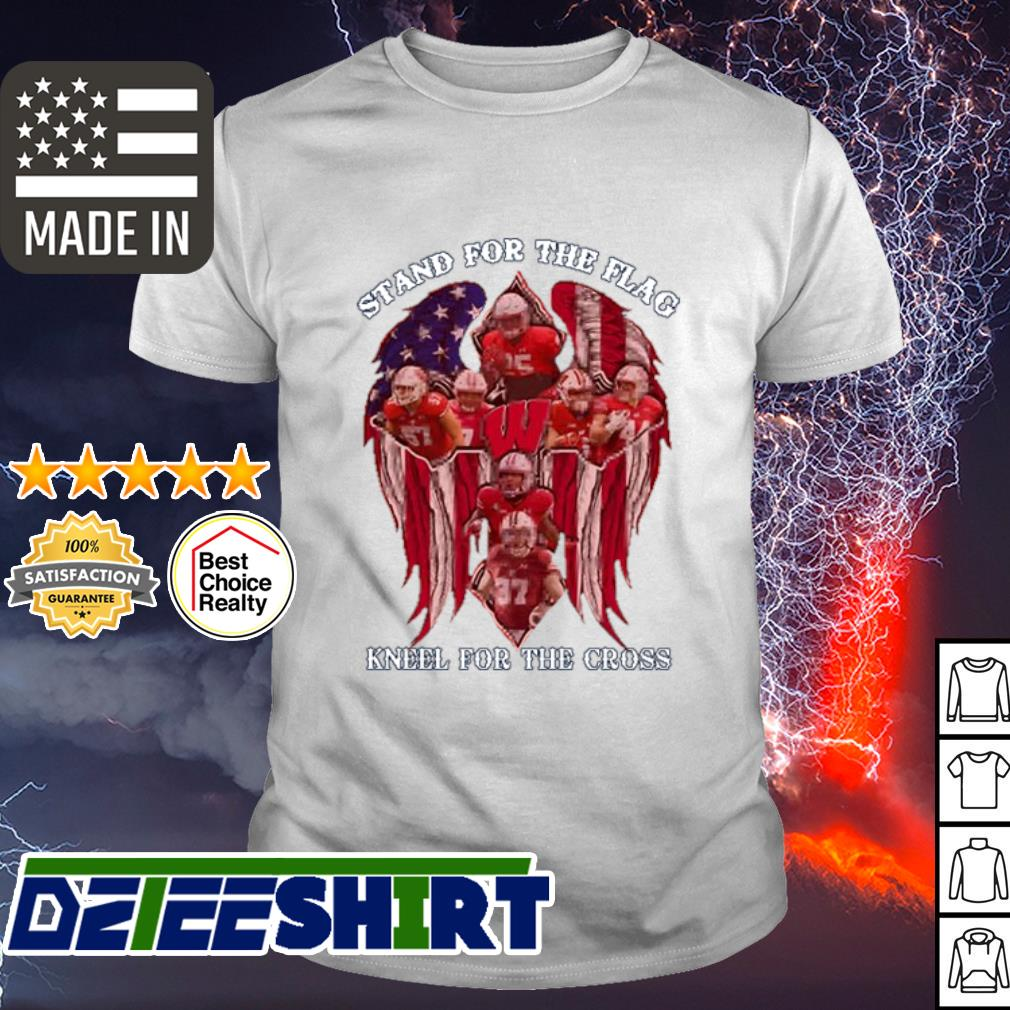 Wisconsin Badgers Stand for the flag kneel for the cross shirt