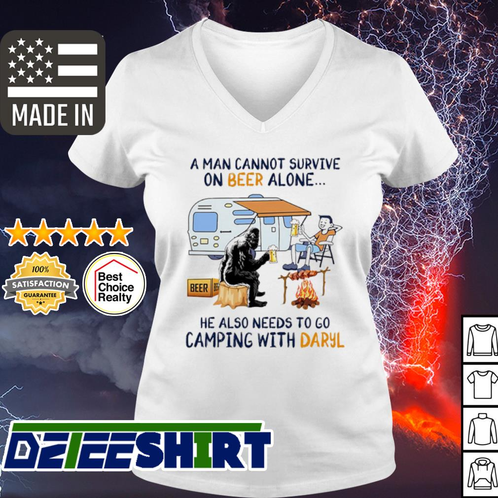 A man cannot survive on Beer alone she also needs to camping with Darryl s v-neck t-shirt