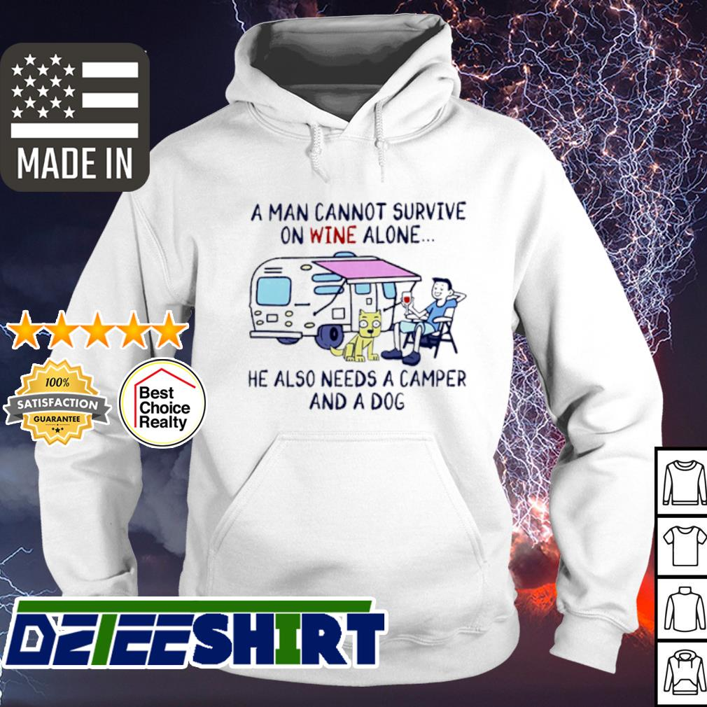 A man cannot survive on beer alone she also needs to go camper and a Dog s hoodie