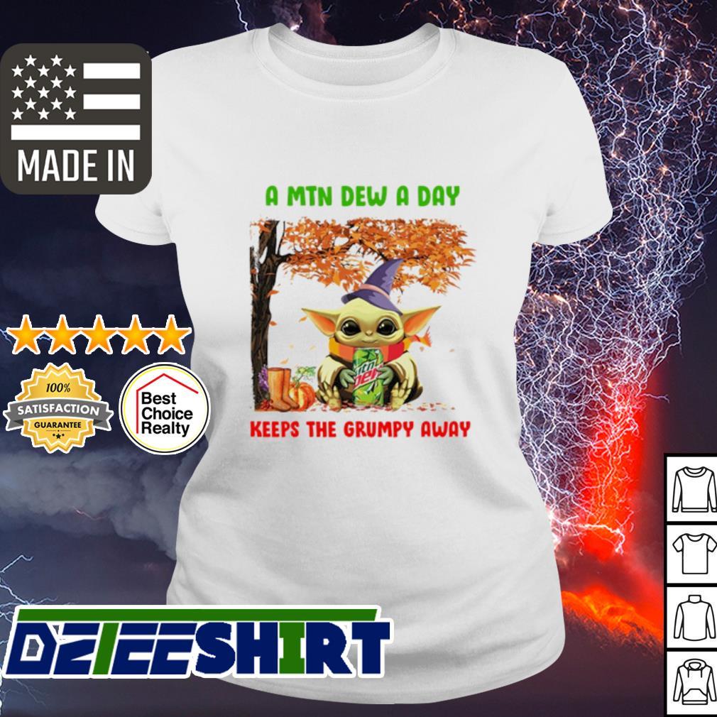 Baby Yoda a Mtn dew a day keeps the grumpy away Mountain Dew s ladies tee