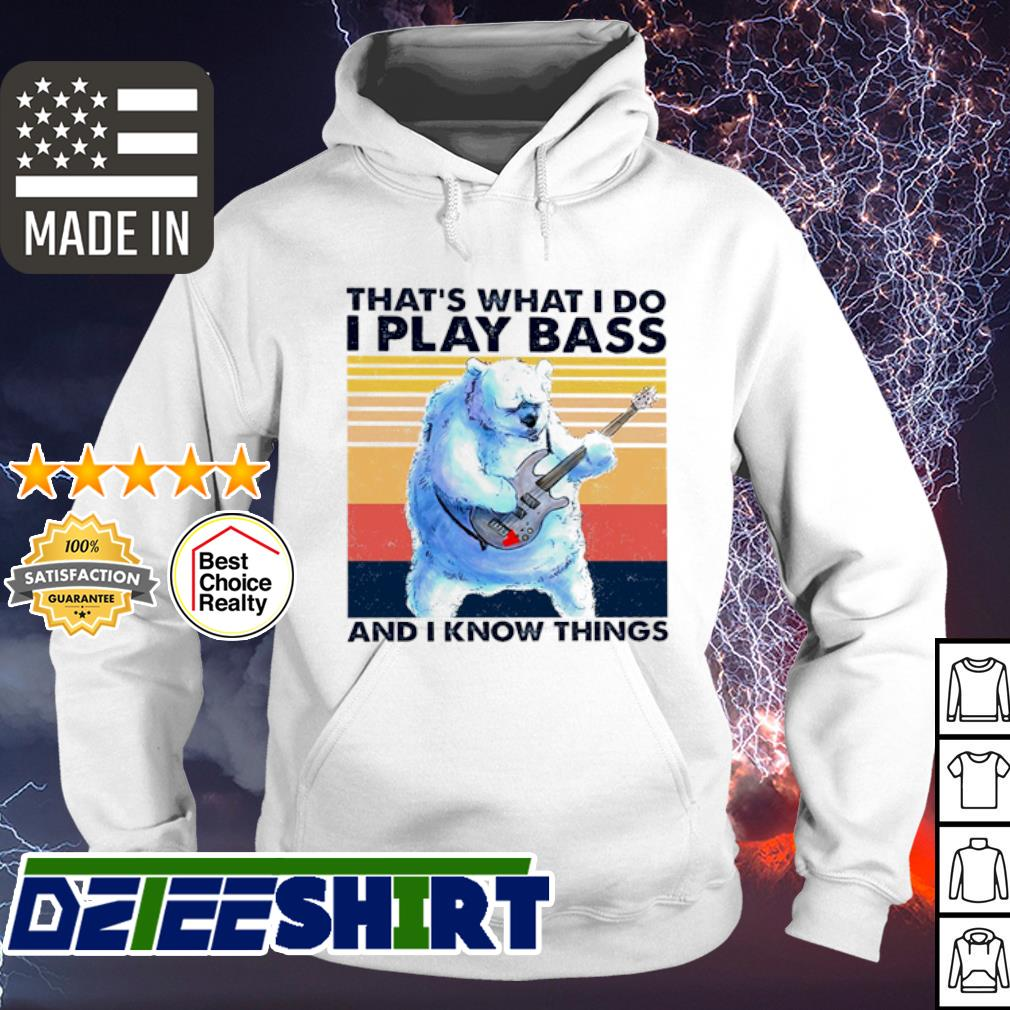 Bear That's what i do i play bass and i know things vintage s hoodie