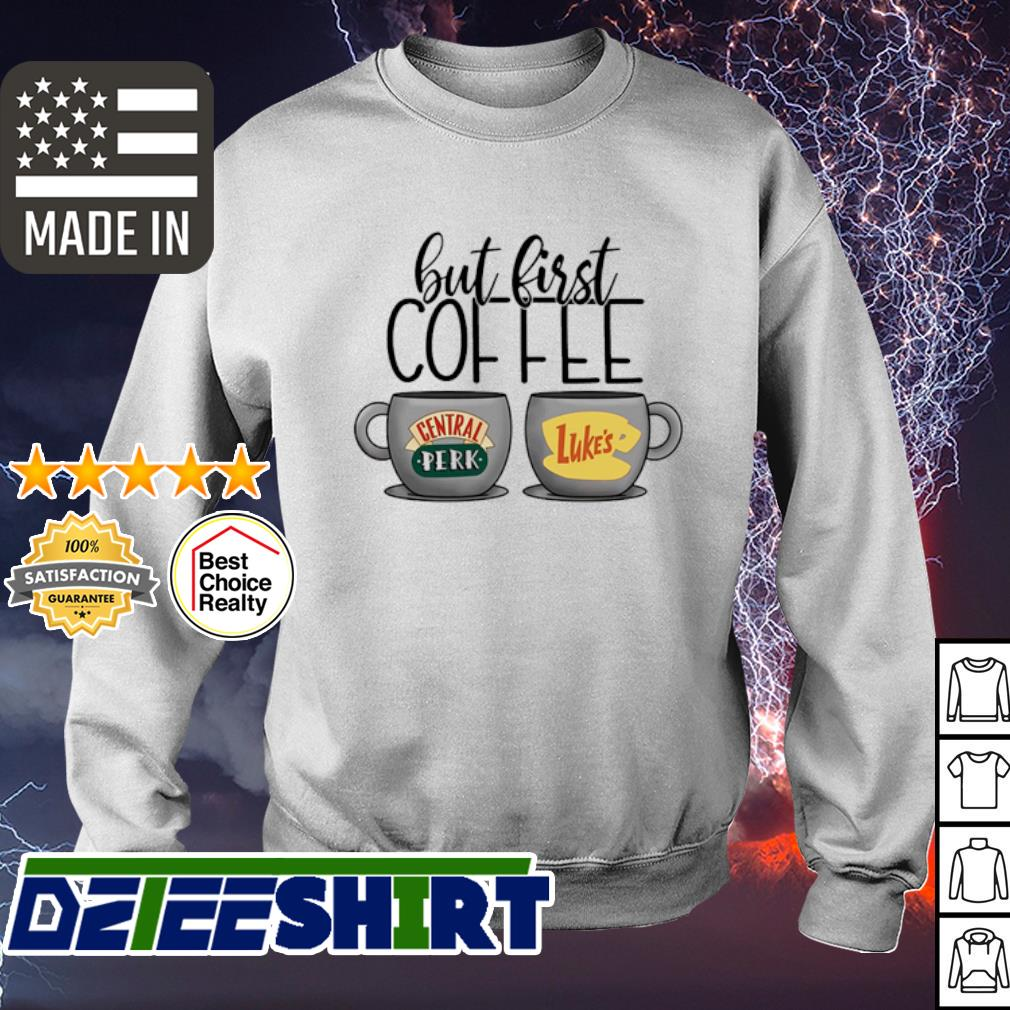 But first Coffee central perk and luke's s sweater