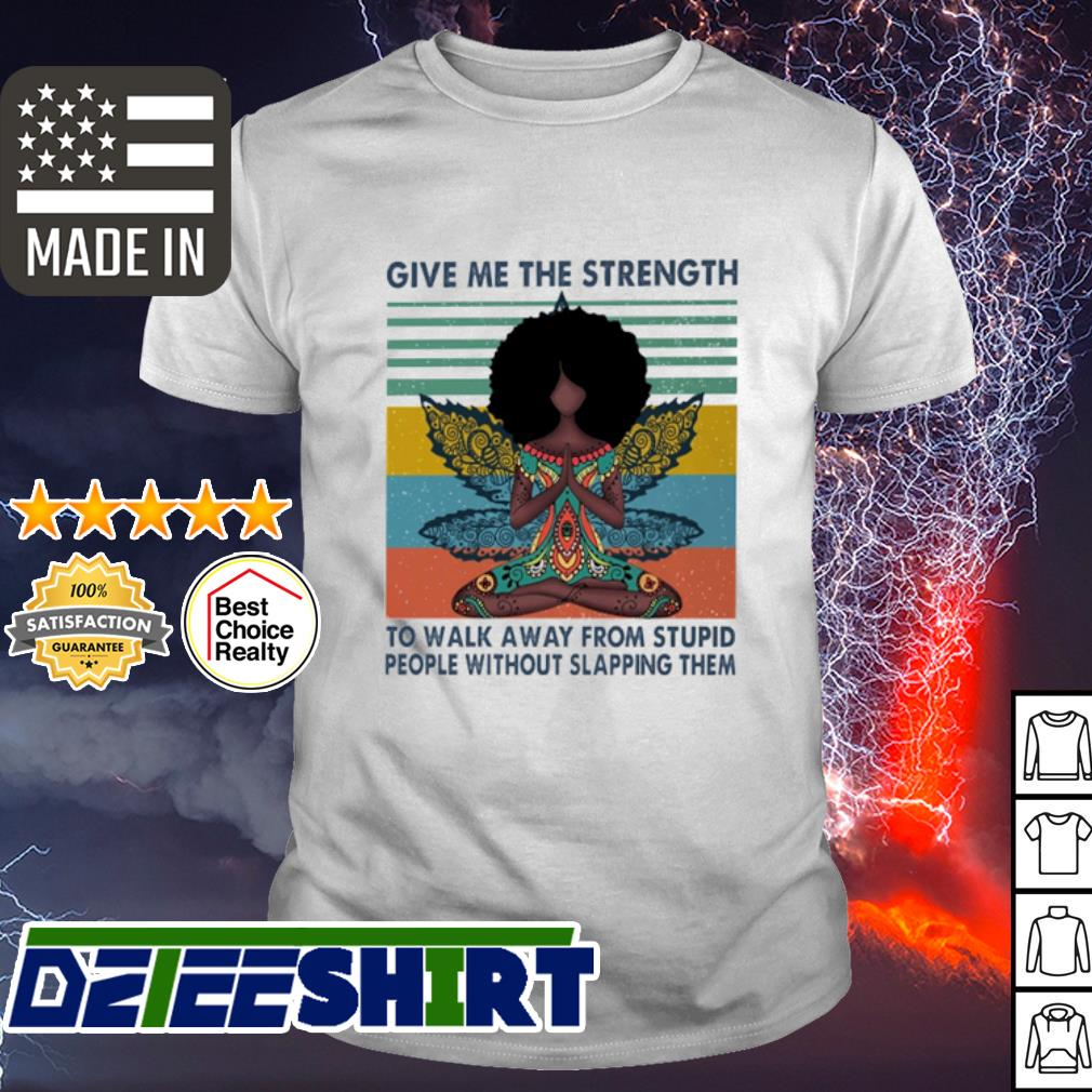 Give me the strength to walk away from stupid Yoga vintage shirt