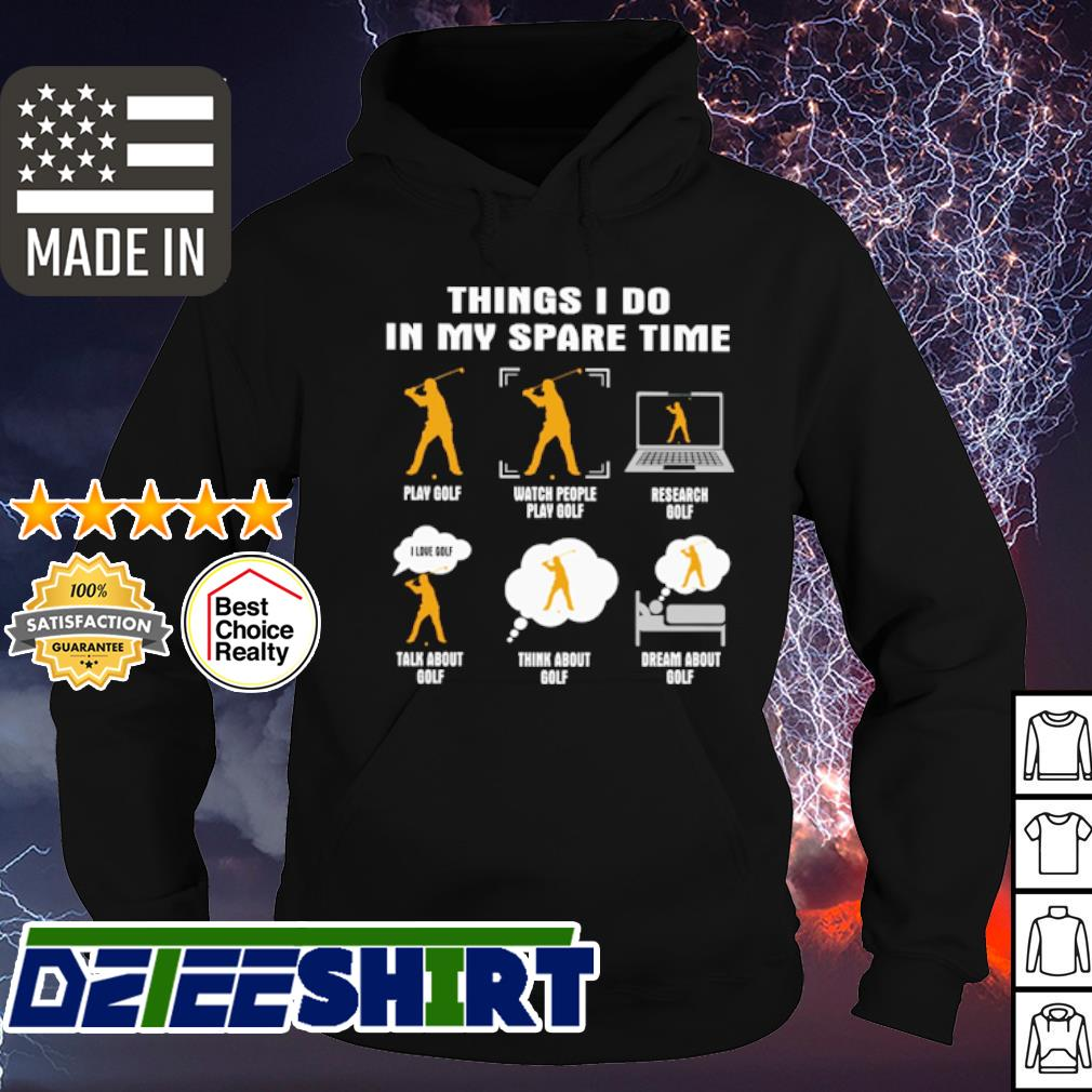 Golf Things I do in my spare time s hoodie