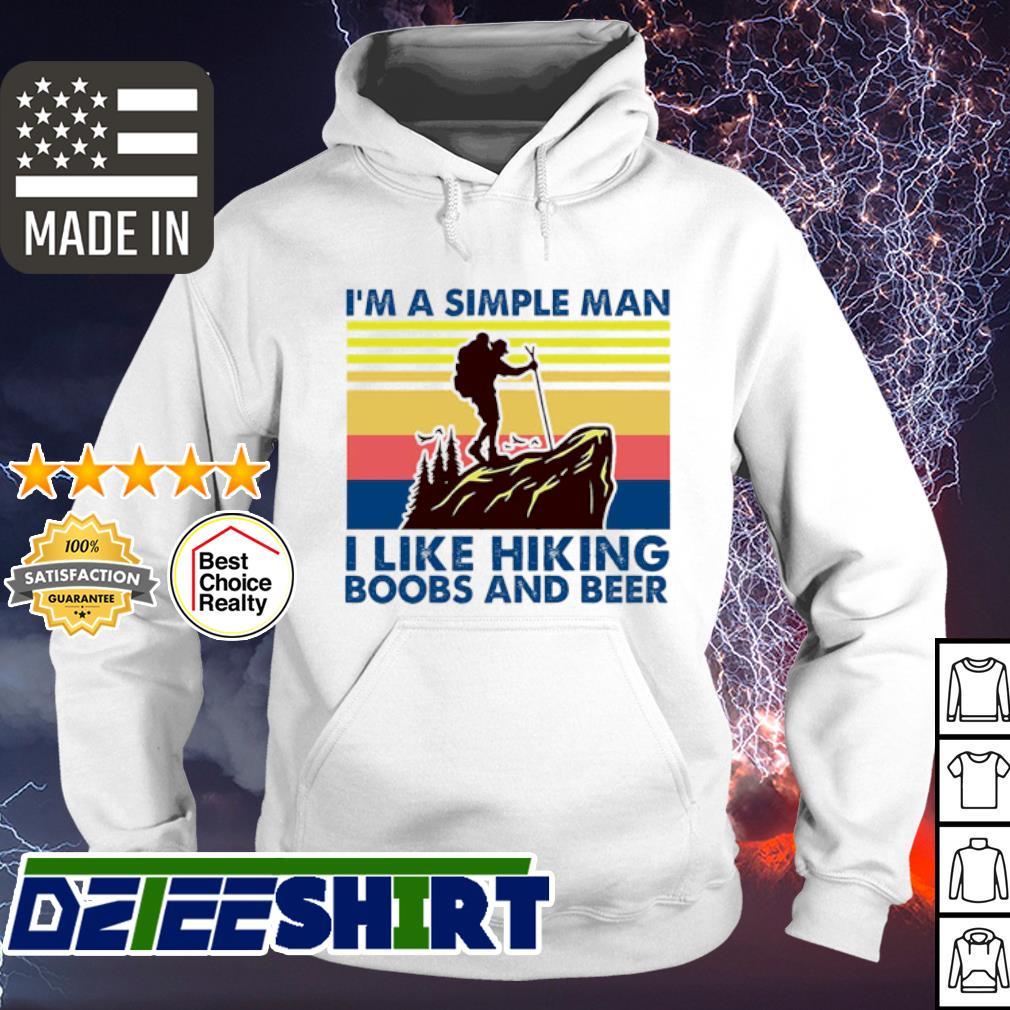 I'm a simple man I like hiking boobs and beer vintage s hoodie