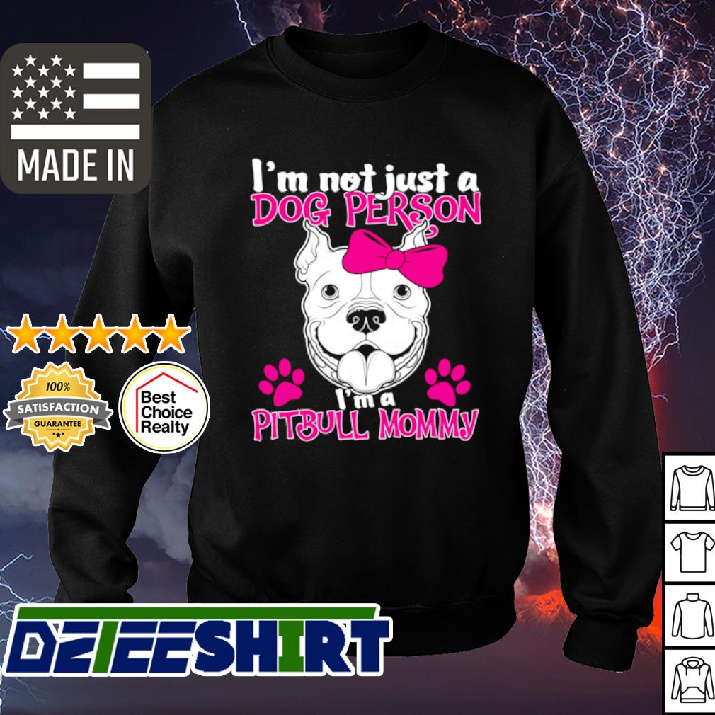 I'm not just a dog person I'm a Pitbull mommy mother's day s sweater