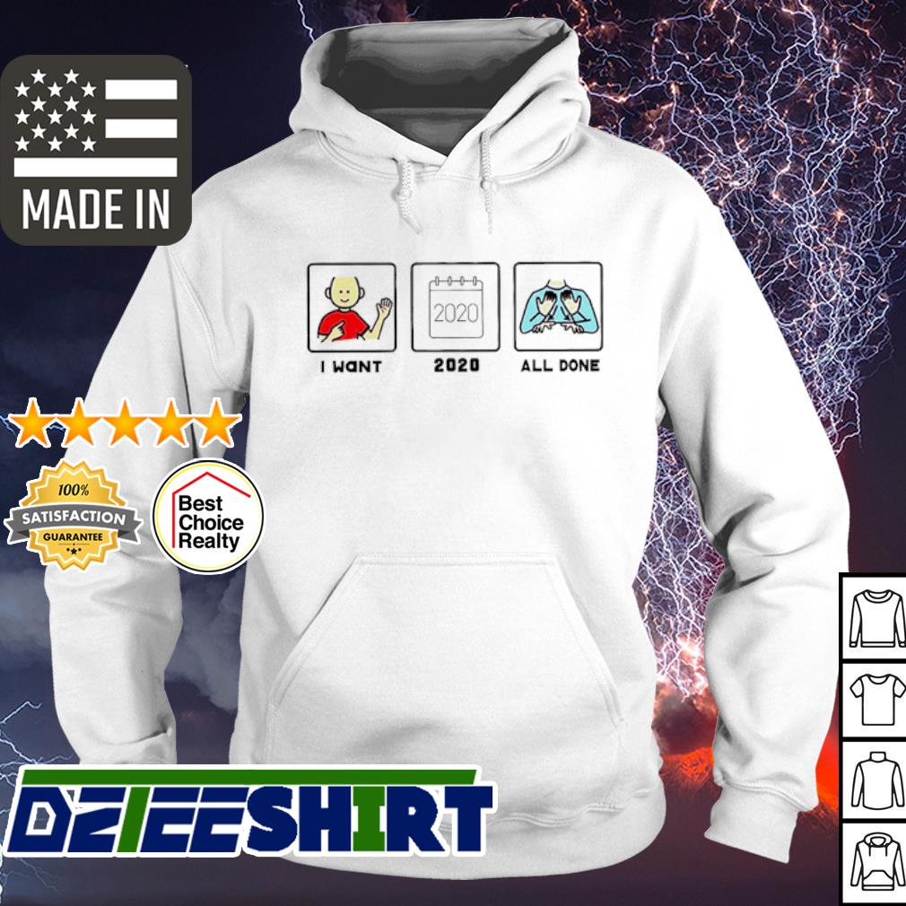 I want 2020 all done s hoodie