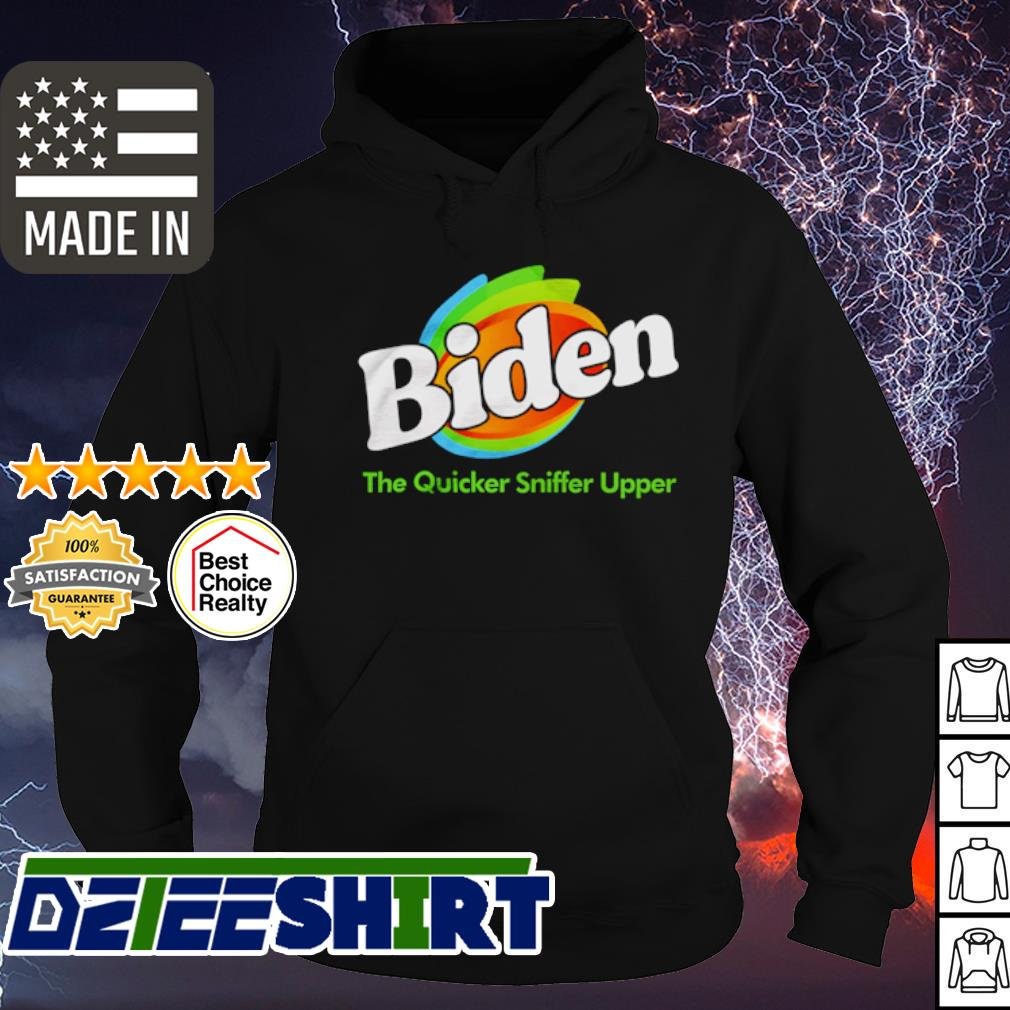 Joe Biden The quicker sniffer upper s hoodie