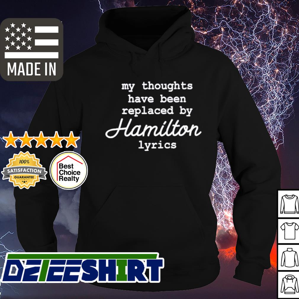 My thoughts have been replaced by Hamilton lyrics s hoodie