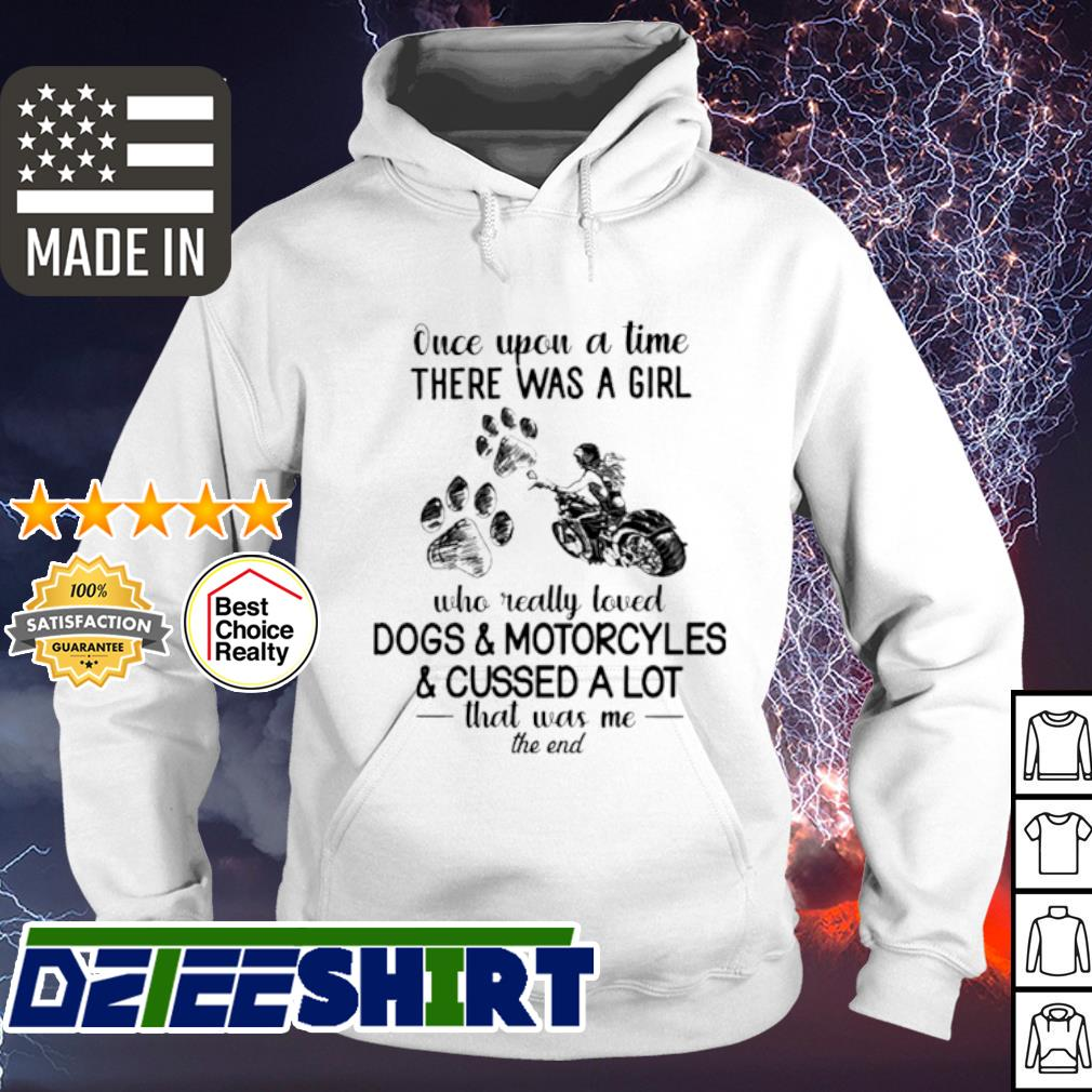Once upon a time there was a girl who really loved Dogs and Motorcyles and cussed a lot s hoodie