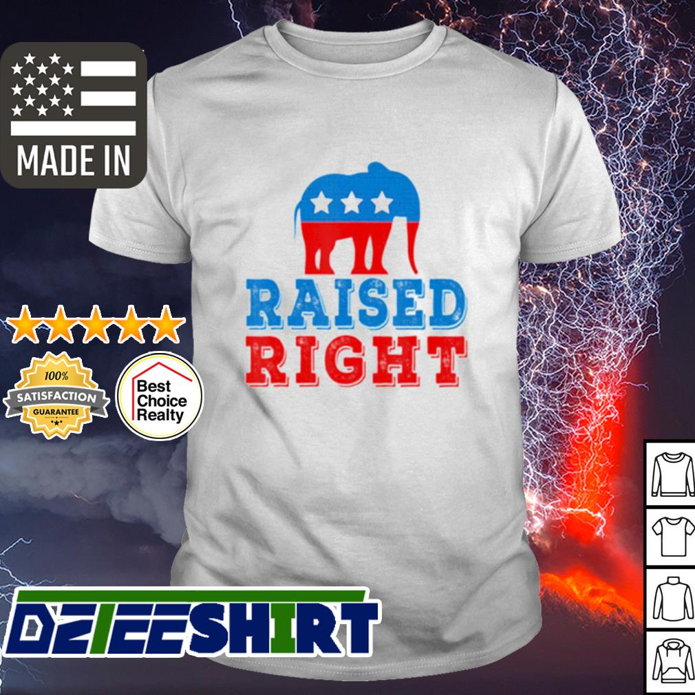 Raised Right Pro Republican Right Political Elephant shirt