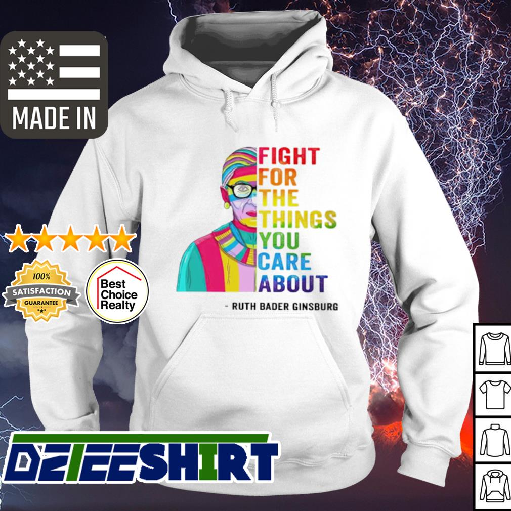 Ruth Bader Ginsburg Fight for the things you care about s hoodie