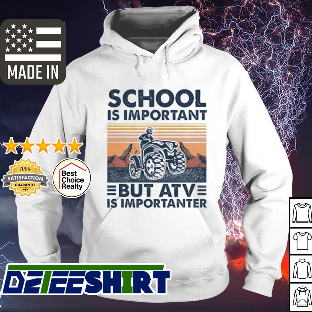 School is important but atv is importanter car vintage s hoodie