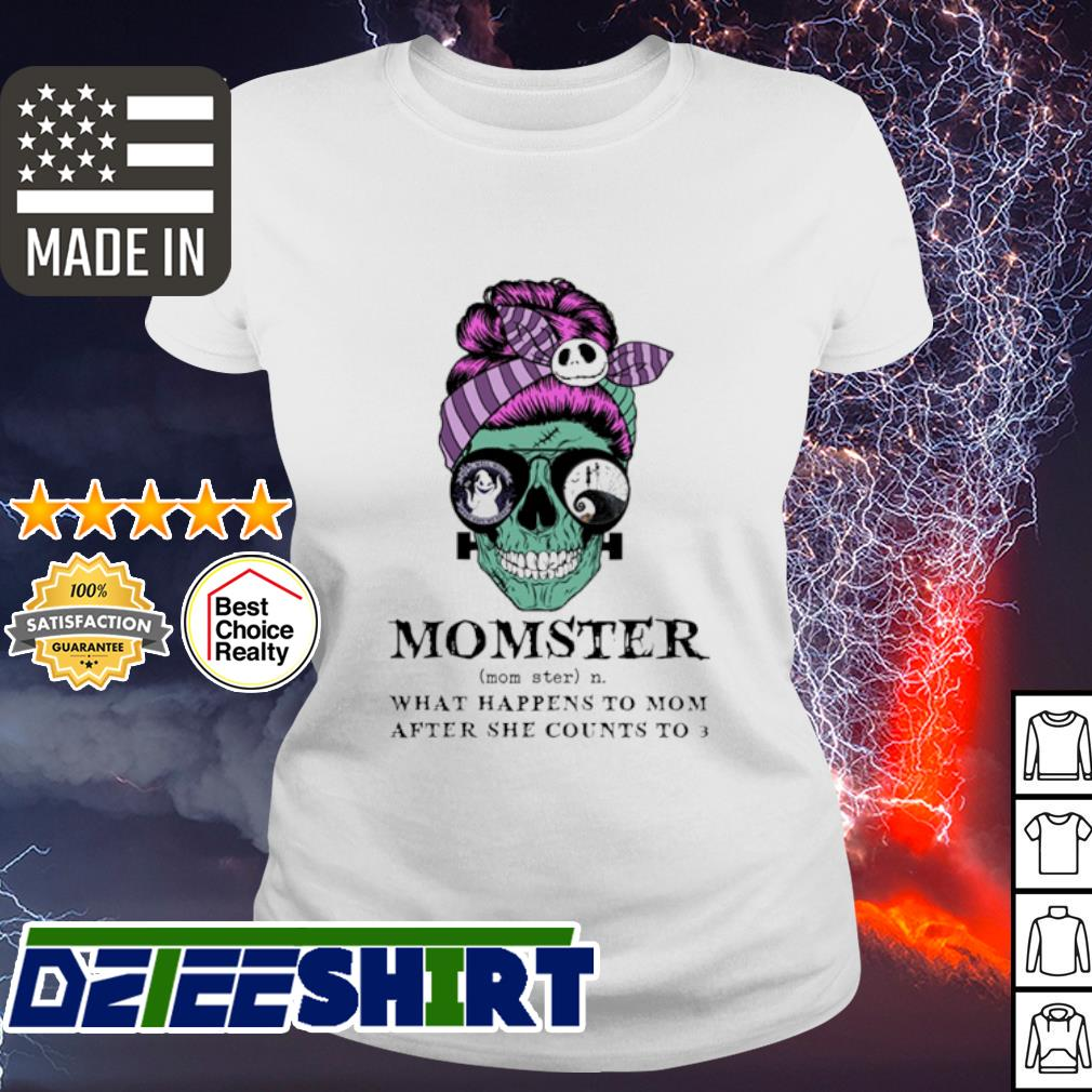 Skull Jack Skenllington momster what happens to mom after she counts to 3 halloween s ladies tee