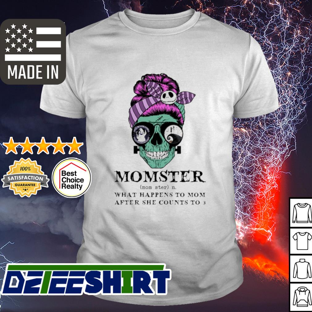Skull Jack Skenllington momster what happens to mom after she counts to 3 halloween shirt