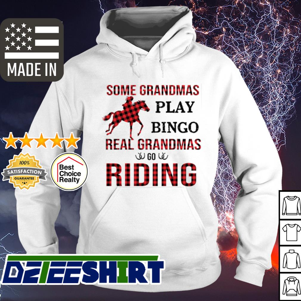 Some grandmas play bingo real grandmas go riding s hoodie