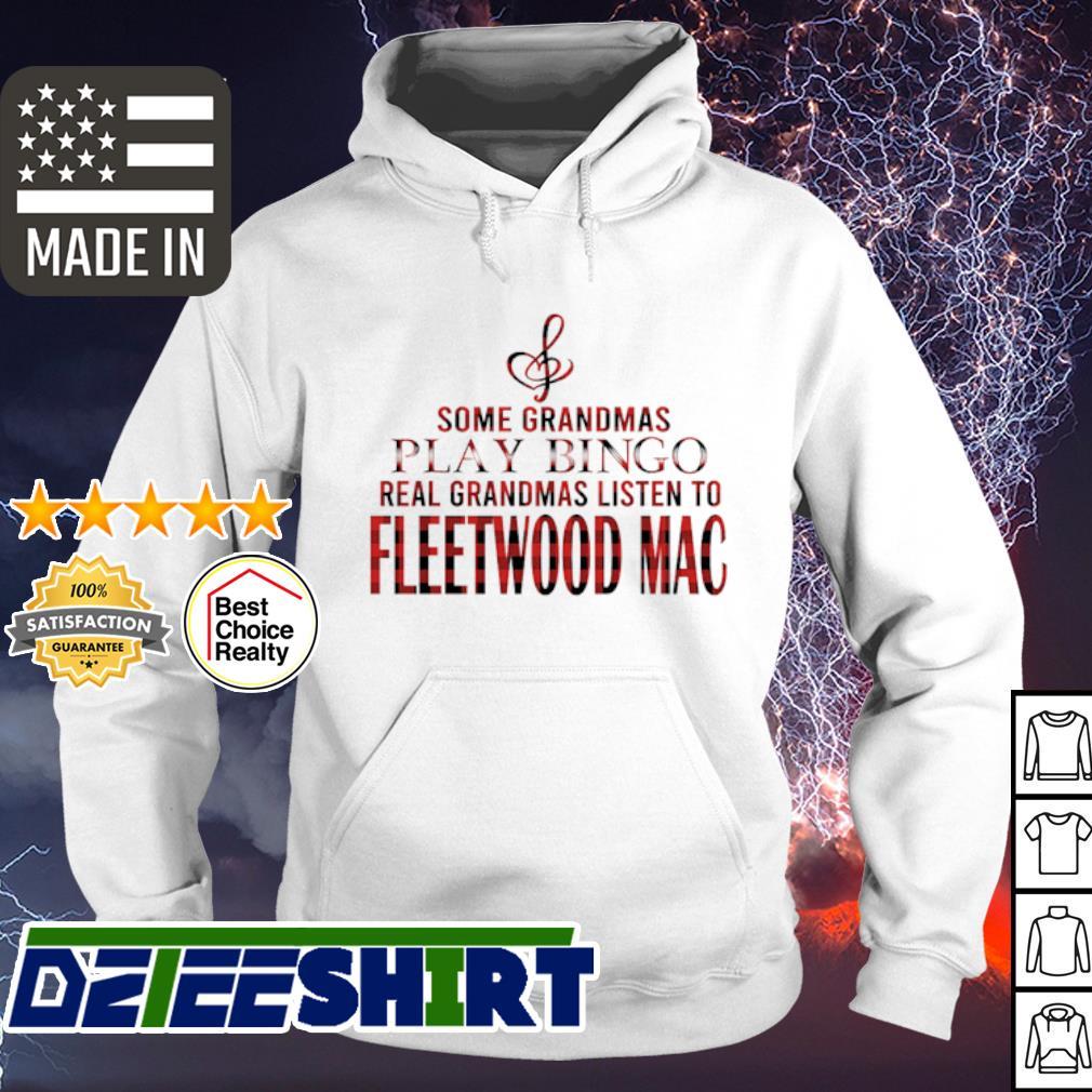 Some grandmas play bingo real grandmas listen to Fleetwood Mac s hoodie